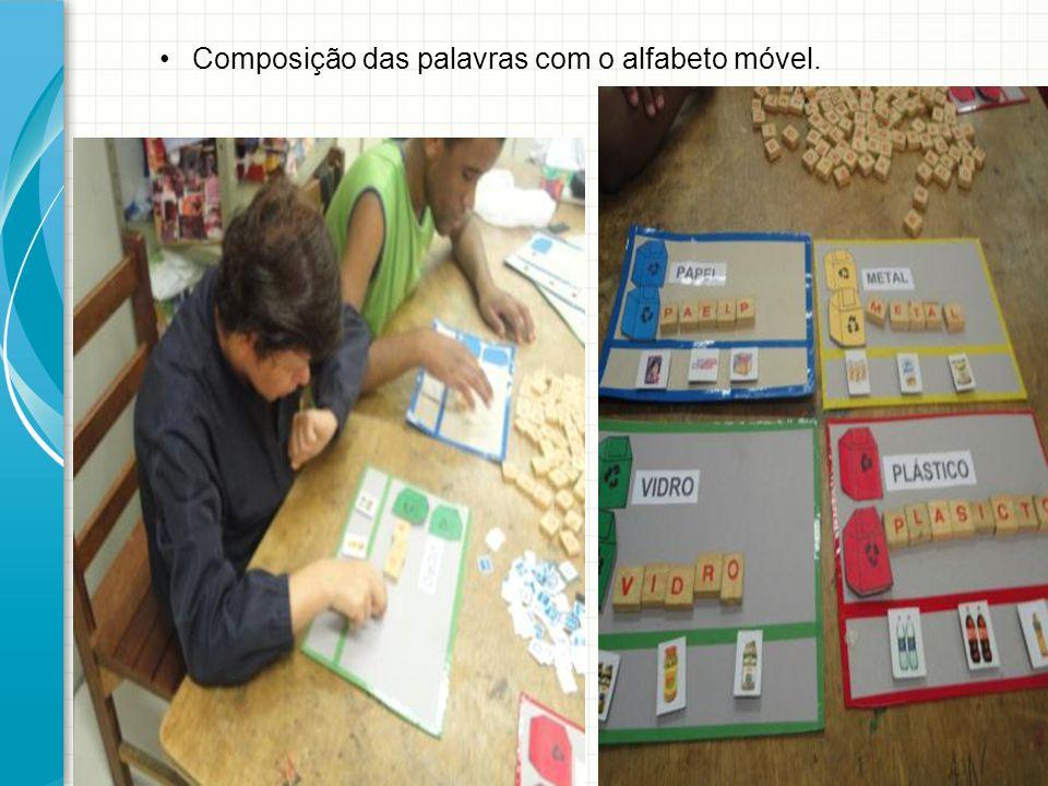 Composição das palavras com o alfabeto móvel.