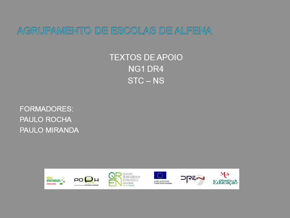 TEXTOS DE APOIO NG1 DR4 STC – NS FORMADORES: PAULO ROCHA PAULO MIRANDA