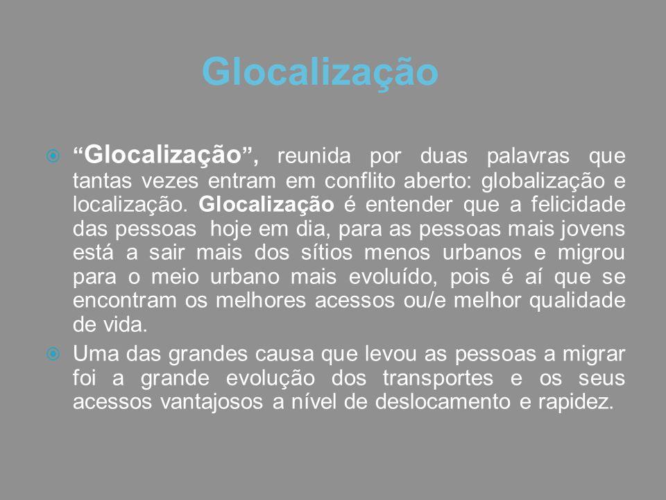 """ """" Glocalização """", reunida por duas palavras que tantas vezes entram em conflito aberto: globalização e localização. Glocalização é entender que a fe"""
