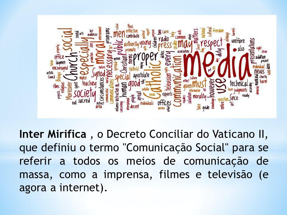 Inter Mirifica, o Decreto Conciliar do Vaticano II, que definiu o termo