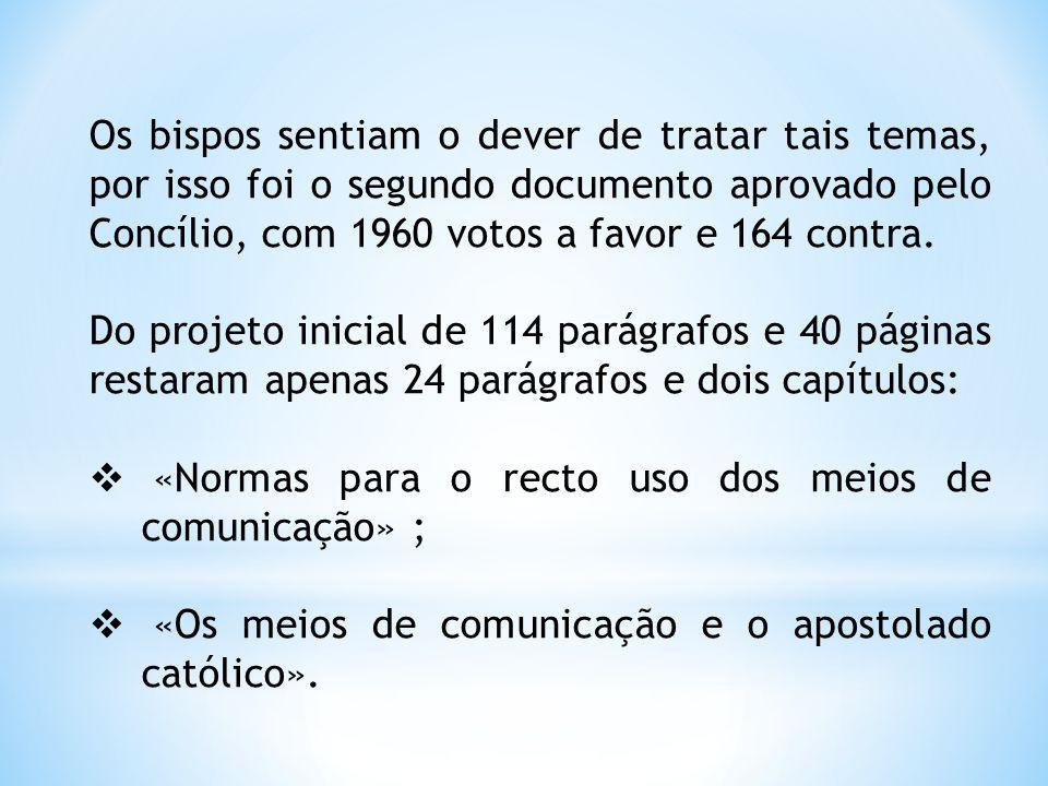 Os bispos sentiam o dever de tratar tais temas, por isso foi o segundo documento aprovado pelo Concílio, com 1960 votos a favor e 164 contra. Do proje