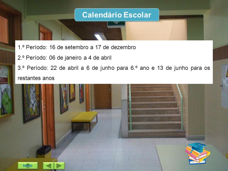 Calendário Escolar 1.º Período: 16 de setembro a 17 de dezembro 2.º Período: 06 de janeiro a 4 de abril 3.º Período: 22 de abril a 6 de junho para 6.º