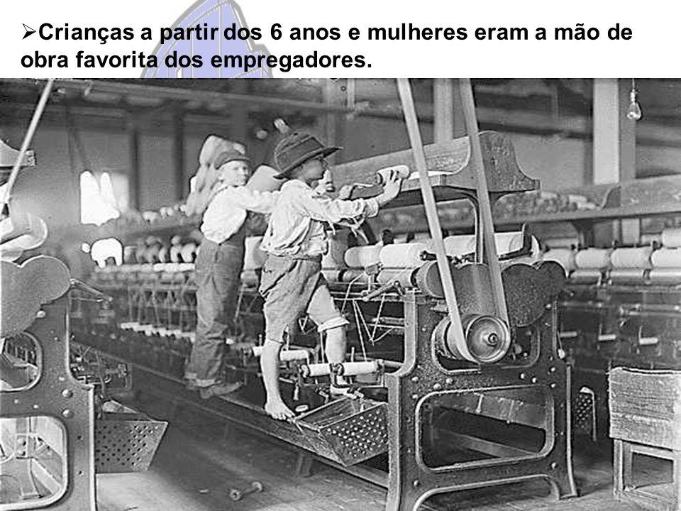  Crianças a partir dos 6 anos e mulheres eram a mão de obra favorita dos empregadores.