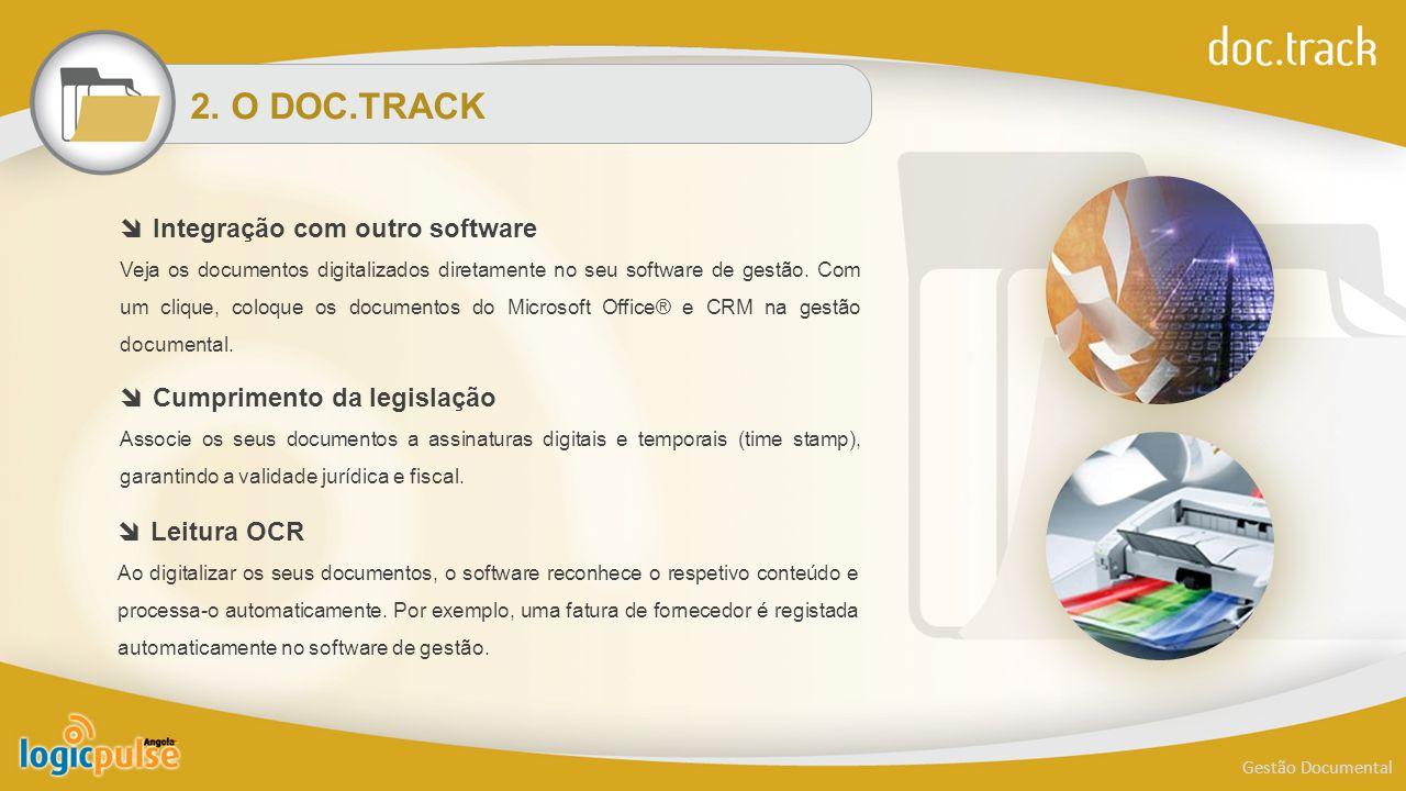 2. O DOC.TRACK Gestão Documental  Integração com outro software Veja os documentos digitalizados diretamente no seu software de gestão. Com um clique