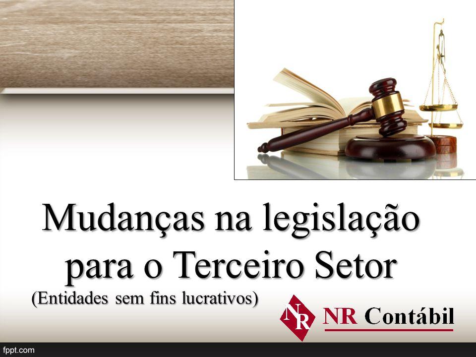 (Entidades sem fins lucrativos) Mudanças na legislação para o Terceiro Setor