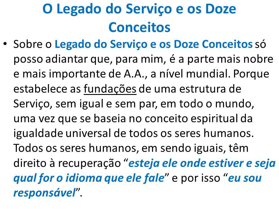 O Legado do Serviço e os Doze Conceitos Sobre o Legado do Serviço e os Doze Conceitos só posso adiantar que, para mim, é a parte mais nobre e mais imp