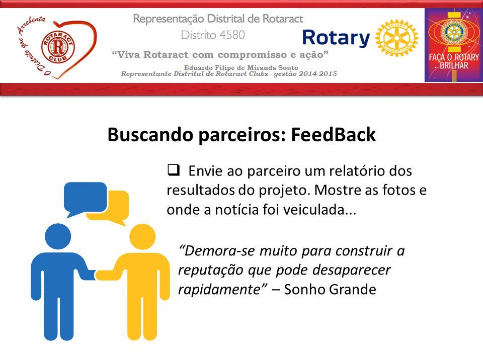 Buscando parceiros: FeedBack  Envie ao parceiro um relatório dos resultados do projeto.