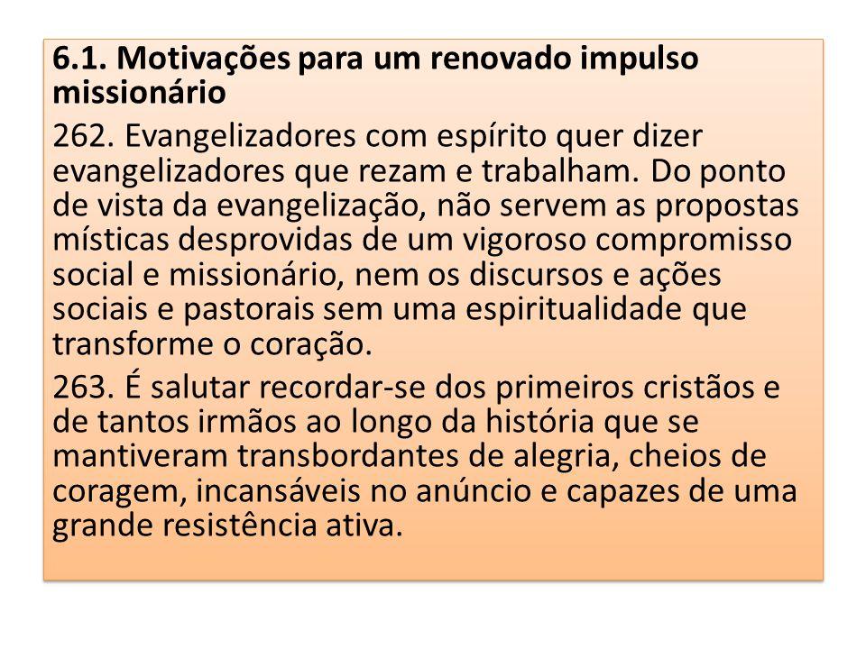 6.1. Motivações para um renovado impulso missionário 262. Evangelizadores com espírito quer dizer evangelizadores que rezam e trabalham. Do ponto de v