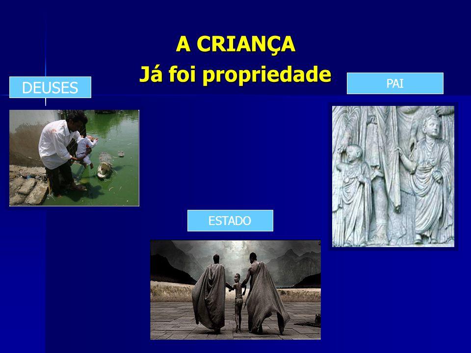 A CRIANÇA Já foi propriedade DEUSES ESTADO PAI