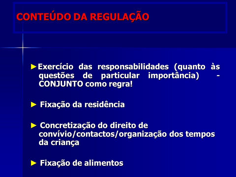 CONTEÚDO DA REGULAÇÃO CONTEÚDO DA REGULAÇÃO ► Exercício das responsabilidades (quanto às questões de particular importância) - CONJUNTO como regra.