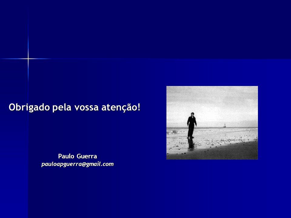 Obrigado pela vossa atenção! Paulo Guerra pauloapguerra@gmail.com