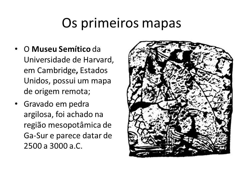 Os primeiros mapas O Museu Semítico da Universidade de Harvard, em Cambridge, Estados Unidos, possui um mapa de origem remota; Gravado em pedra argilosa, foi achado na região mesopotâmica de Ga-Sur e parece datar de 2500 a 3000 a.C.