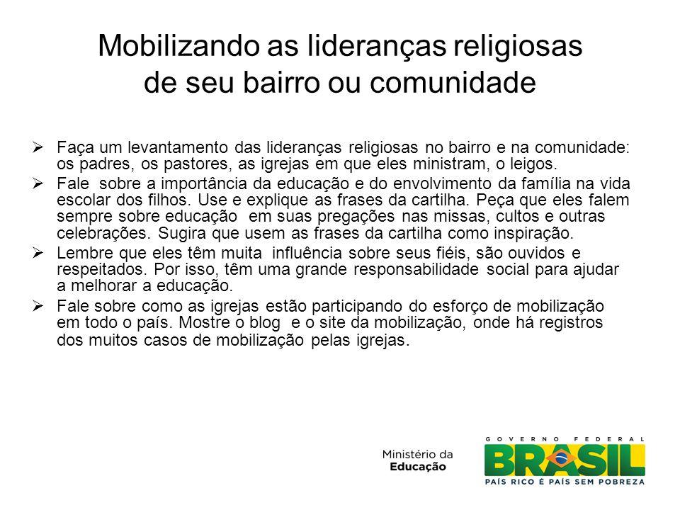 O papel das instituições religiosas na mobilização  As instituições religiosas têm um importante papel junto às suas comunidades de fé e na sociedade local.