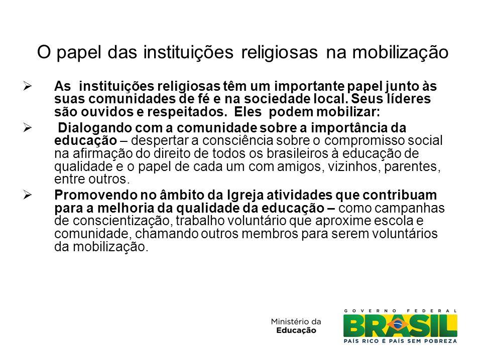 O papel das instituições religiosas na mobilização  As instituições religiosas têm um importante papel junto às suas comunidades de fé e na sociedade