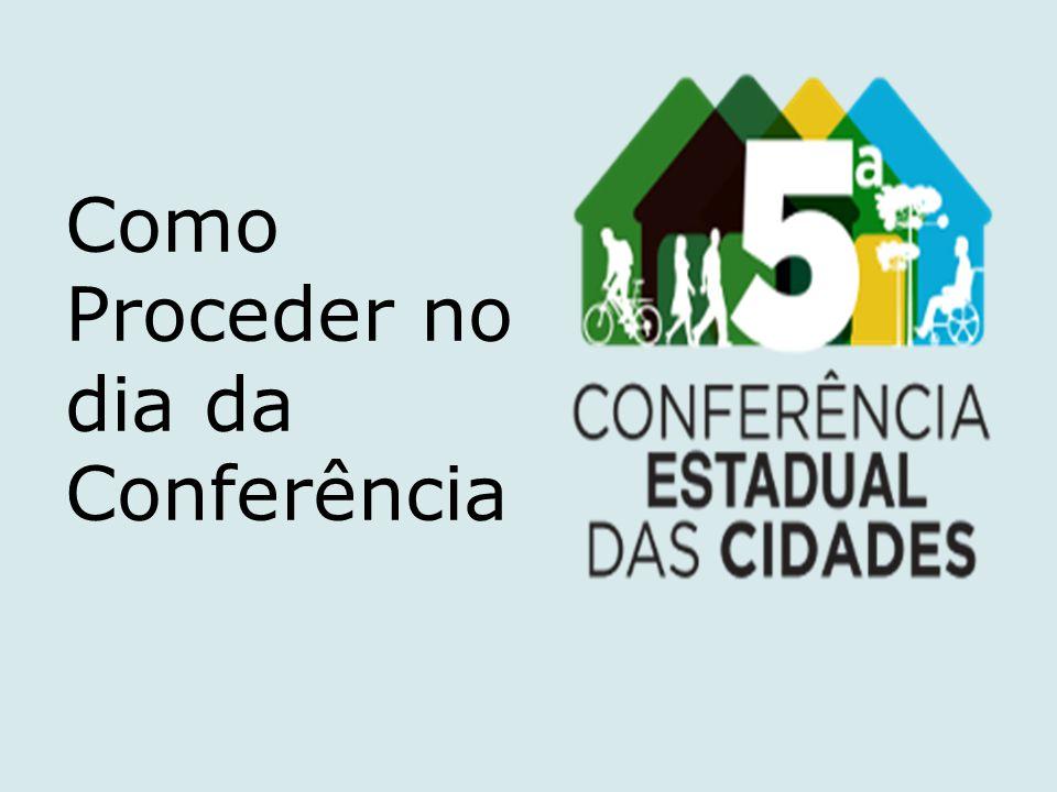 Antes da Conferência Leia todo o material de orientação constante na página do CONCIDADES PR no endereço eletrônico: www.concidades.pr.gov.br O lema deste ano de 2013 é Quem muda a cidade somos nós: Reforma Urbana Já .