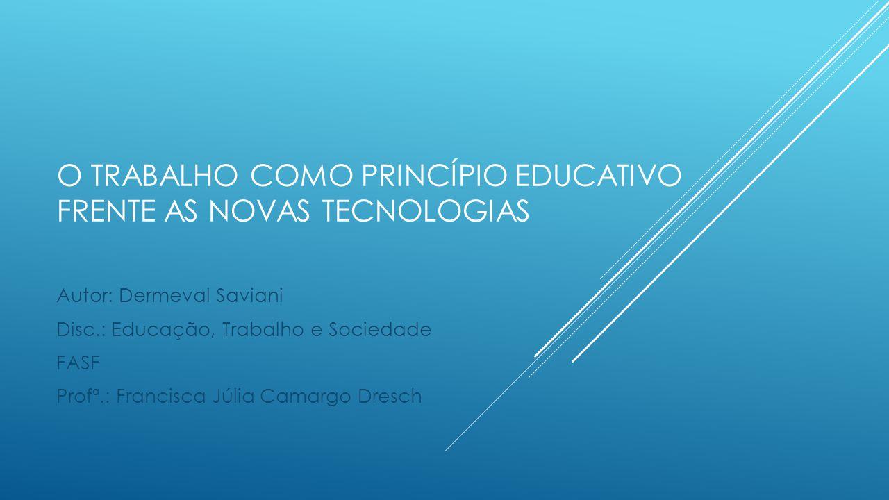 INTRODUÇÃO  Educação e Trabalho tem sido abordados de diferentes maneiras.