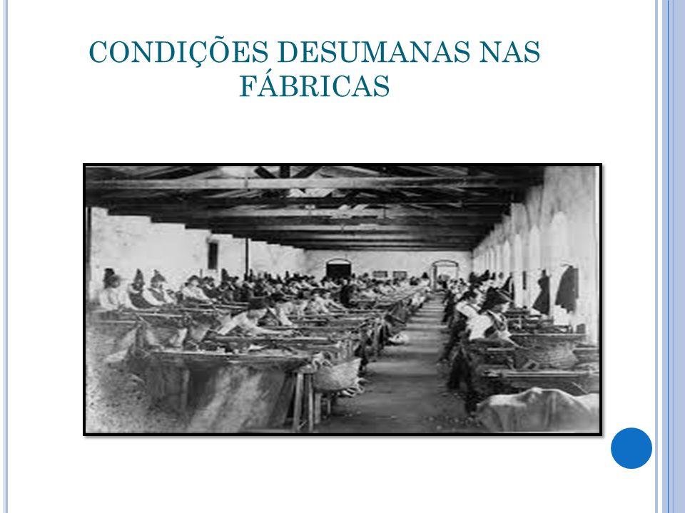 CONDIÇÕES DESUMANAS NAS FÁBRICAS