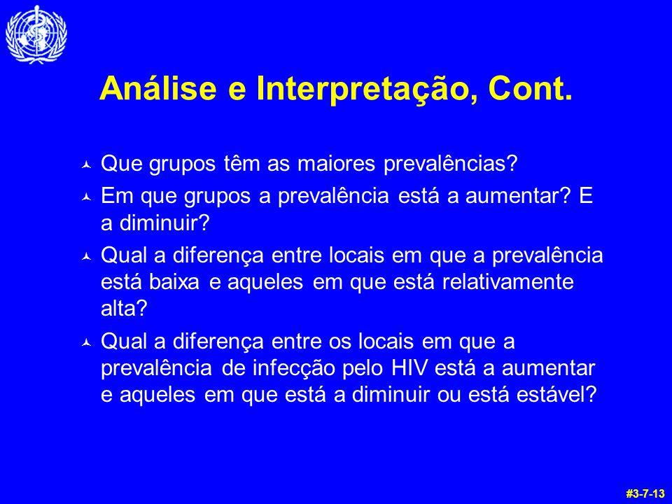 Análise e Interpretação, Cont.© Que grupos têm as maiores prevalências.