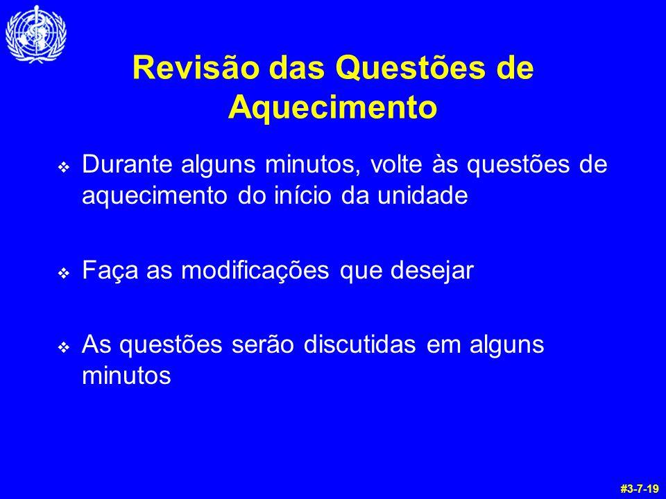 Revisão das Questões de Aquecimento  Durante alguns minutos, volte às questões de aquecimento do início da unidade  Faça as modificações que desejar  As questões serão discutidas em alguns minutos #3-7-19