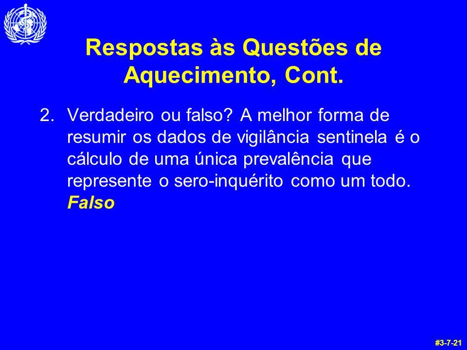 Respostas às Questões de Aquecimento, Cont.2.Verdadeiro ou falso.