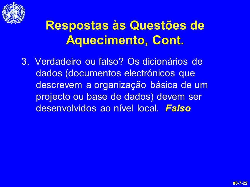 Respostas às Questões de Aquecimento, Cont.3. Verdadeiro ou falso.