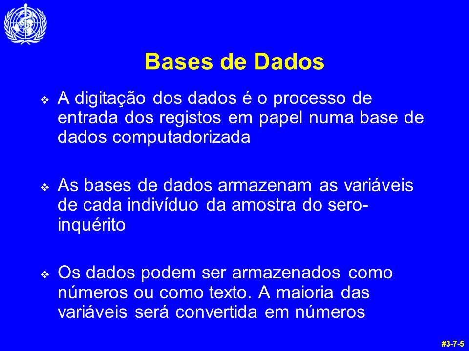 Bases de Dados  A digitação dos dados é o processo de entrada dos registos em papel numa base de dados computadorizada  As bases de dados armazenam as variáveis de cada indivíduo da amostra do sero- inquérito  Os dados podem ser armazenados como números ou como texto.