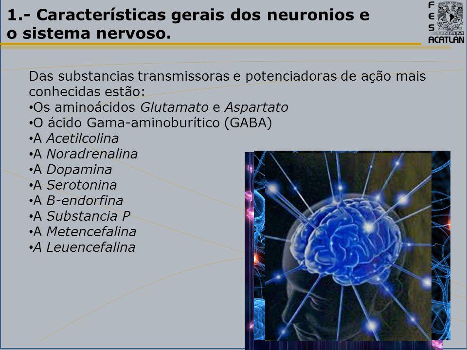 1.- Características gerais dos neuronios e o sistema nervoso.