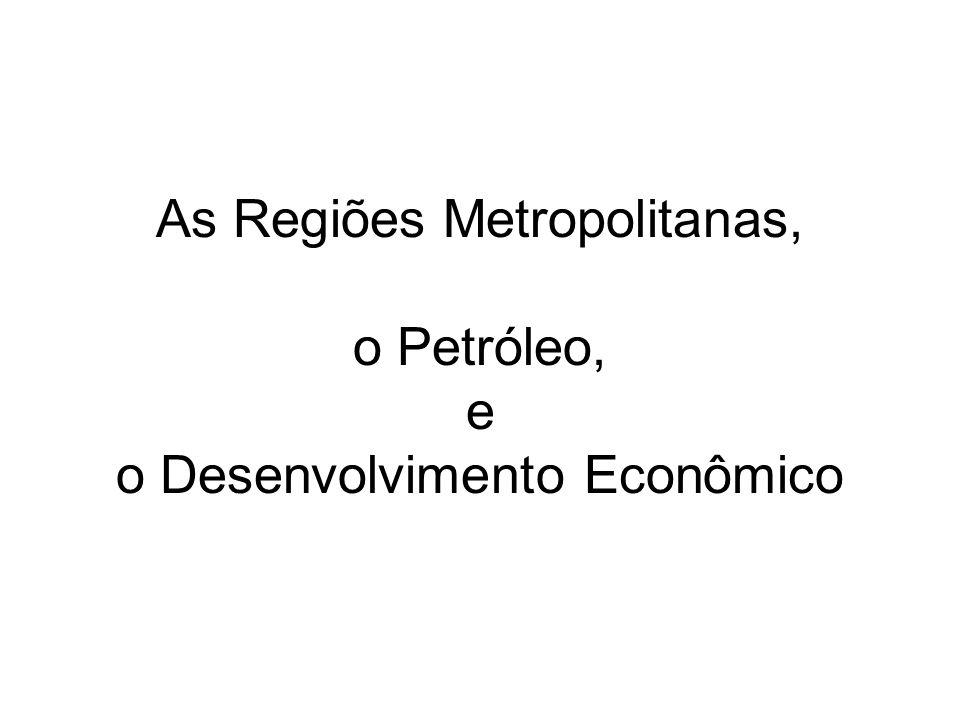 As Regiões Metropolitanas, o Petróleo, e o Desenvolvimento Econômico