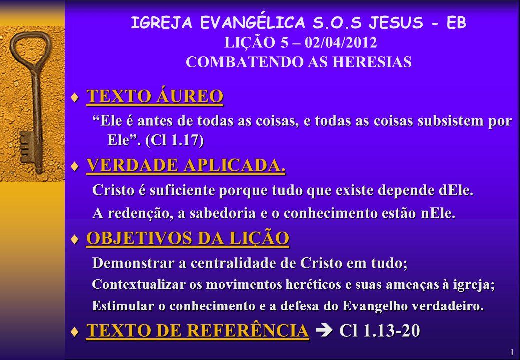 """1  TEXTO ÁUREO """"Ele é antes de todas as coisas, e todas as coisas subsistem por Ele"""". (Cl 1.17)  VERDADE APLICADA. Cristo é suficiente porque tudo q"""