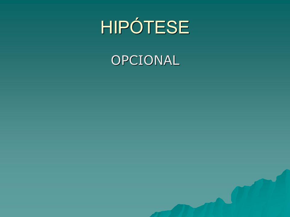 HIPÓTESE OPCIONAL