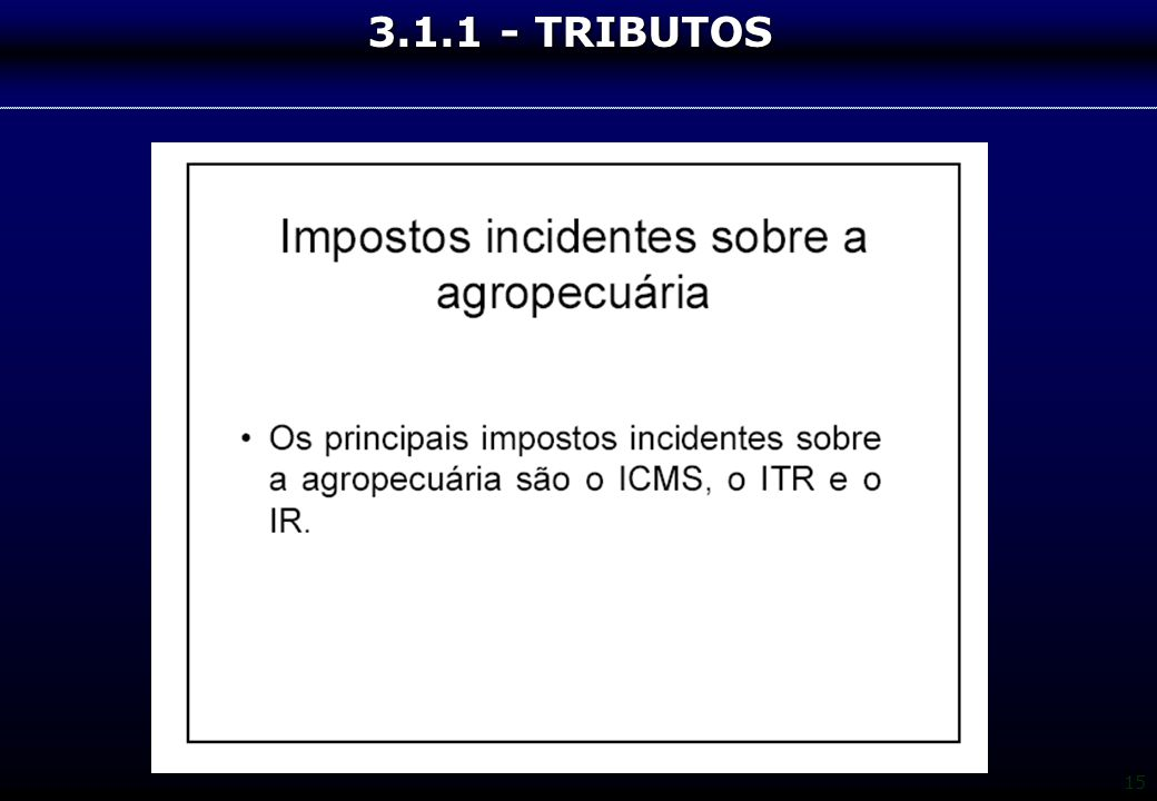 15 3.1.1 - TRIBUTOS