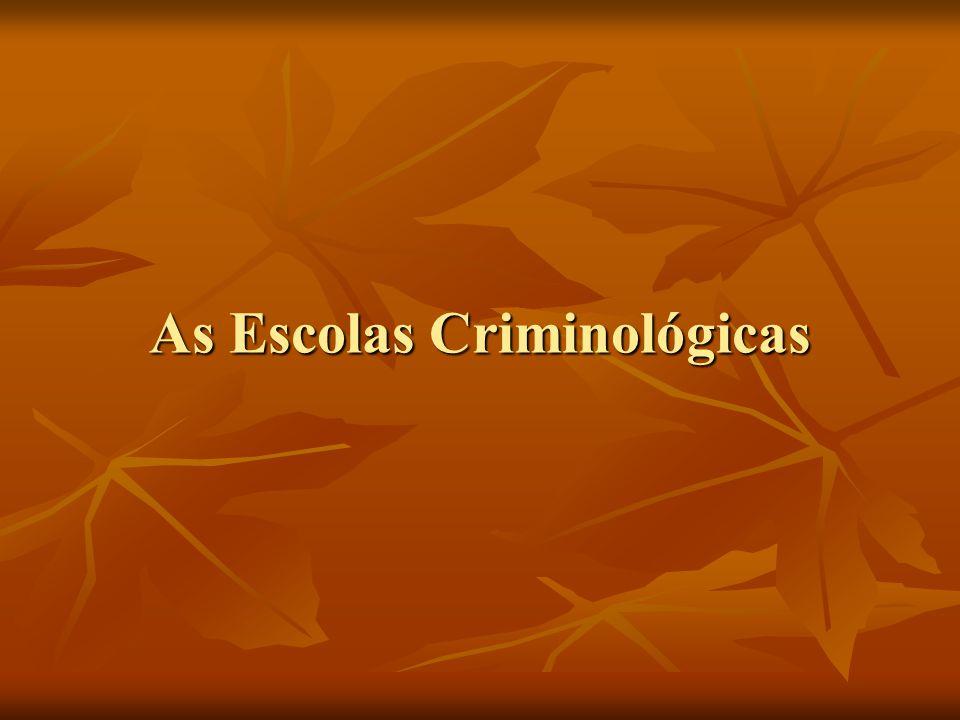 As Escolas Criminológicas