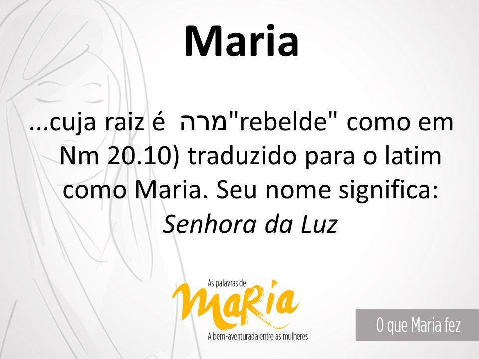 Maria...cuja raiz é מרה