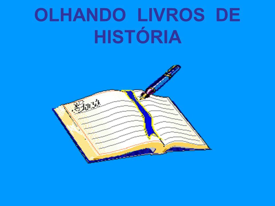 OLHANDO LIVROS DE HISTÓRIA
