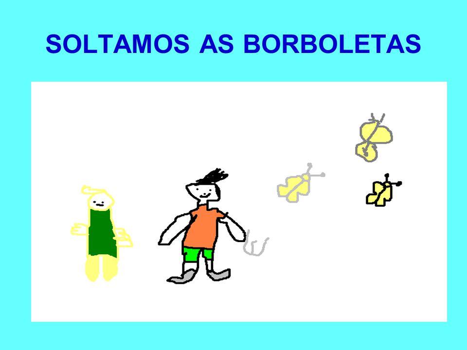 SOLTAMOS AS BORBOLETAS