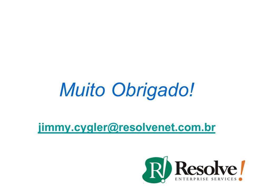 Muito Obrigado! jimmy.cygler@resolvenet.com.br