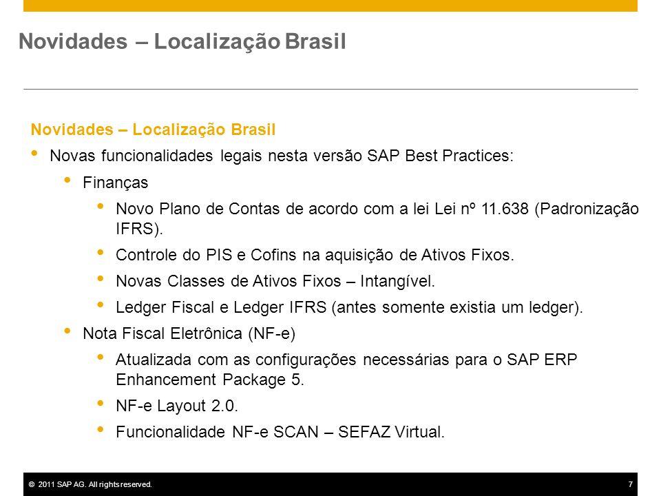 ©2011 SAP AG. All rights reserved.7 Novidades – Localização Brasil Novas funcionalidades legais nesta versão SAP Best Practices: Finanças Novo Plano d