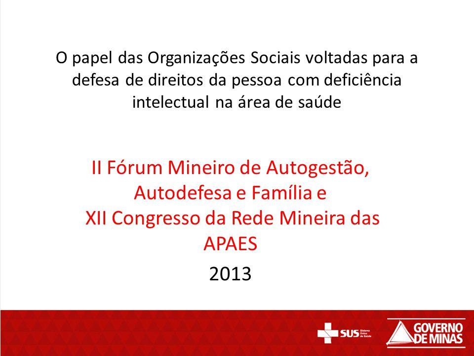O papel das Organizações Sociais voltadas para a defesa de direitos da pessoa com deficiência intelectual na área de saúde II Fórum Mineiro de Autoges