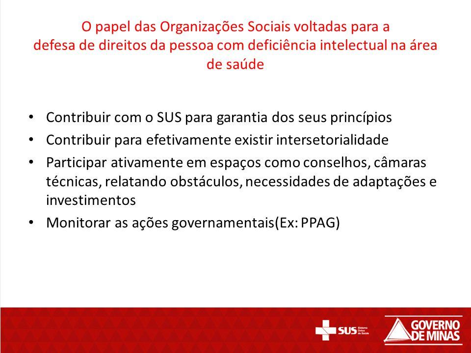 O papel das Organizações Sociais voltadas para a defesa de direitos da pessoa com deficiência intelectual na área de saúde Contribuir com o SUS para g