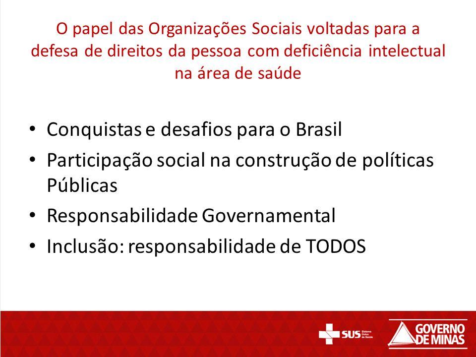O papel das Organizações Sociais voltadas para a defesa de direitos da pessoa com deficiência intelectual na área de saúde Conquistas e desafios para