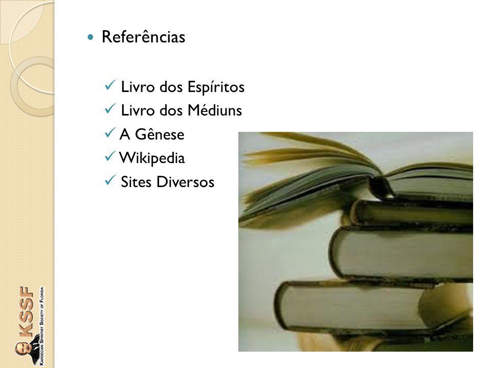 Referências Livro dos Espíritos Livro dos Médiuns A Gênese Wikipedia Sites Diversos