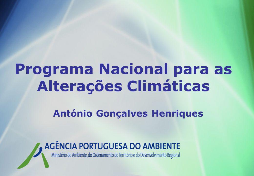Programa Nacional para as Alterações Climáticas António Gonçalves Henriques