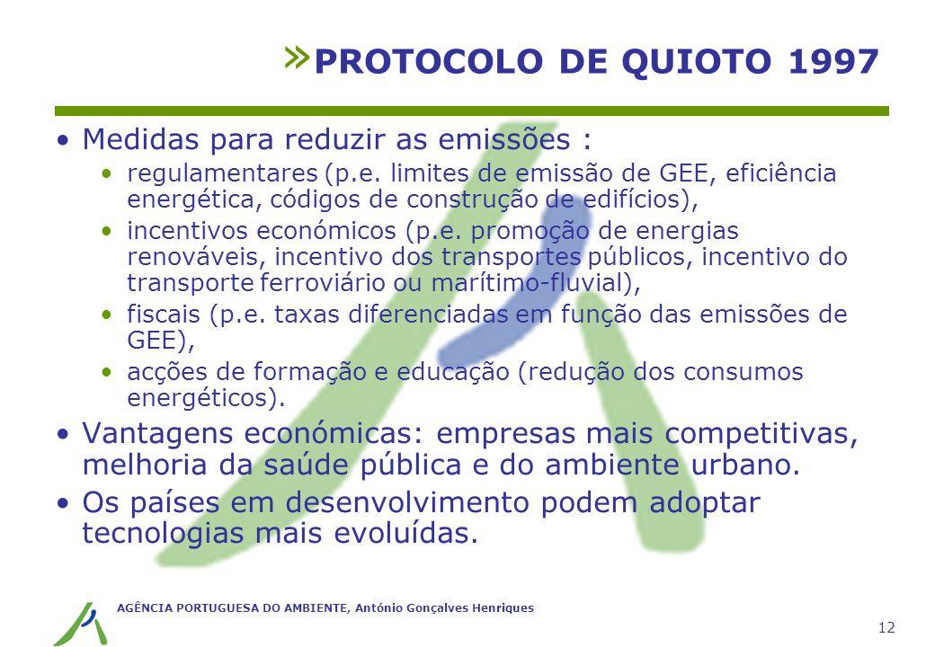 AGÊNCIA PORTUGUESA DO AMBIENTE, António Gonçalves Henriques 12 Medidas para reduzir as emissões : regulamentares (p.e. limites de emissão de GEE, efic