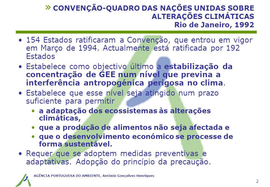 AGÊNCIA PORTUGUESA DO AMBIENTE, António Gonçalves Henriques 2 154 Estados ratificaram a Convenção, que entrou em vigor em Março de 1994. Actualmente e