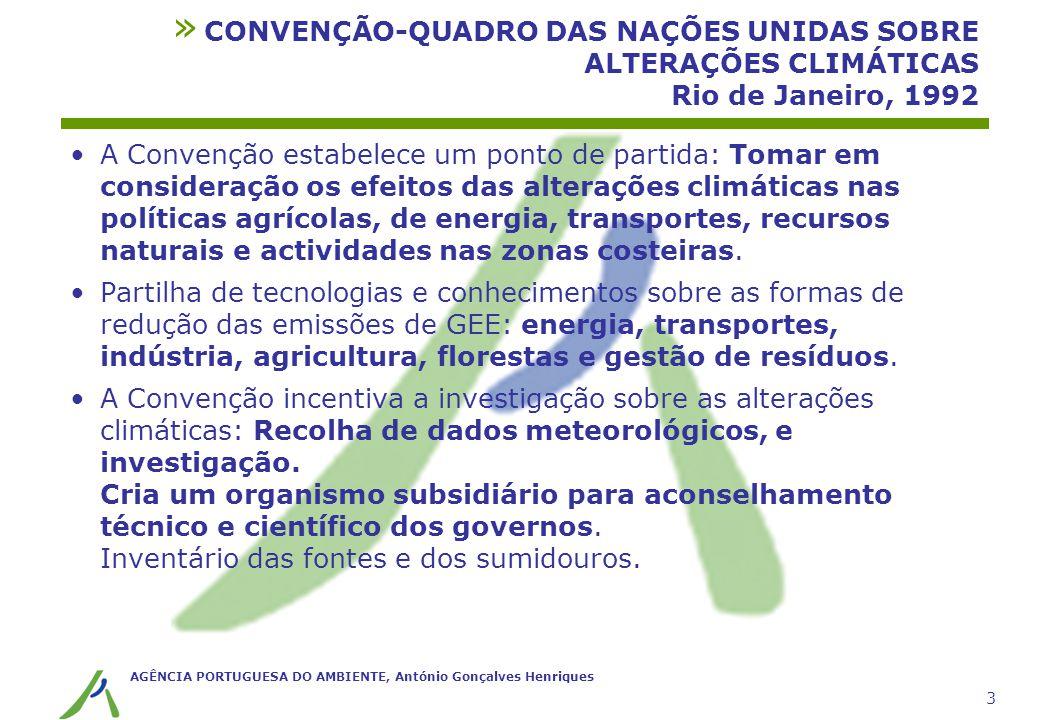 AGÊNCIA PORTUGUESA DO AMBIENTE, António Gonçalves Henriques 3 A Convenção estabelece um ponto de partida: Tomar em consideração os efeitos das alteraç