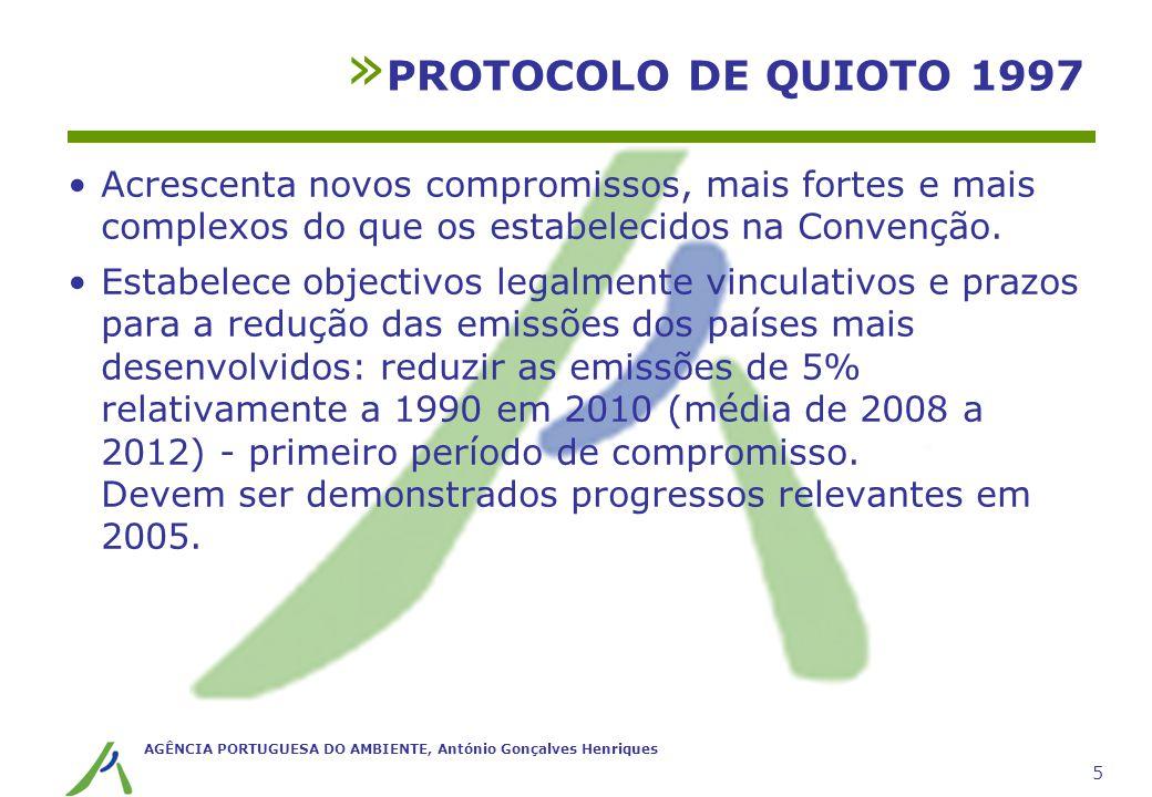 AGÊNCIA PORTUGUESA DO AMBIENTE, António Gonçalves Henriques 5 Acrescenta novos compromissos, mais fortes e mais complexos do que os estabelecidos na C