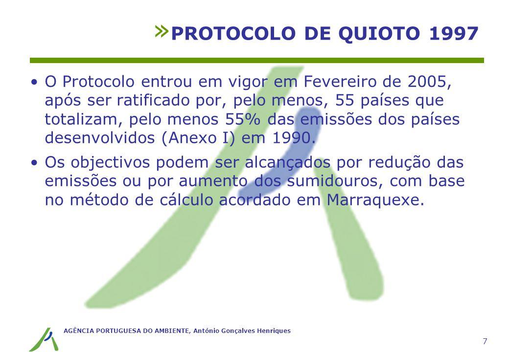AGÊNCIA PORTUGUESA DO AMBIENTE, António Gonçalves Henriques 7 O Protocolo entrou em vigor em Fevereiro de 2005, após ser ratificado por, pelo menos, 5