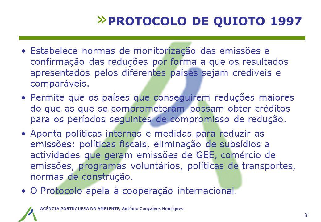 AGÊNCIA PORTUGUESA DO AMBIENTE, António Gonçalves Henriques 8 Estabelece normas de monitorização das emissões e confirmação das reduções por forma a q
