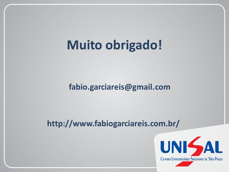 Muito obrigado! http://www.fabiogarciareis.com.br/ fabio.garciareis@gmail.com