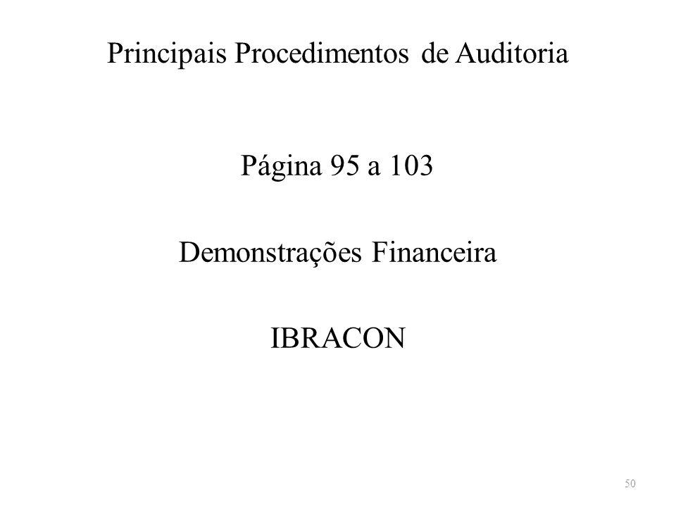 Principais Procedimentos de Auditoria Página 95 a 103 Demonstrações Financeira IBRACON 50